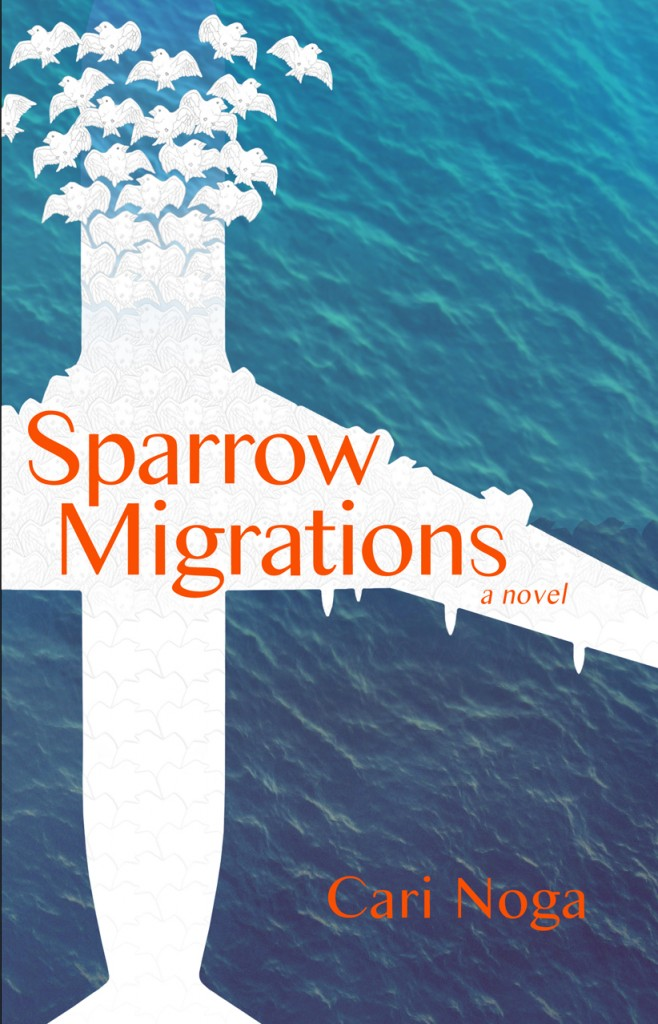 Cari Noga's novel SPARROW MIGRATIONS - indie publishing done right
